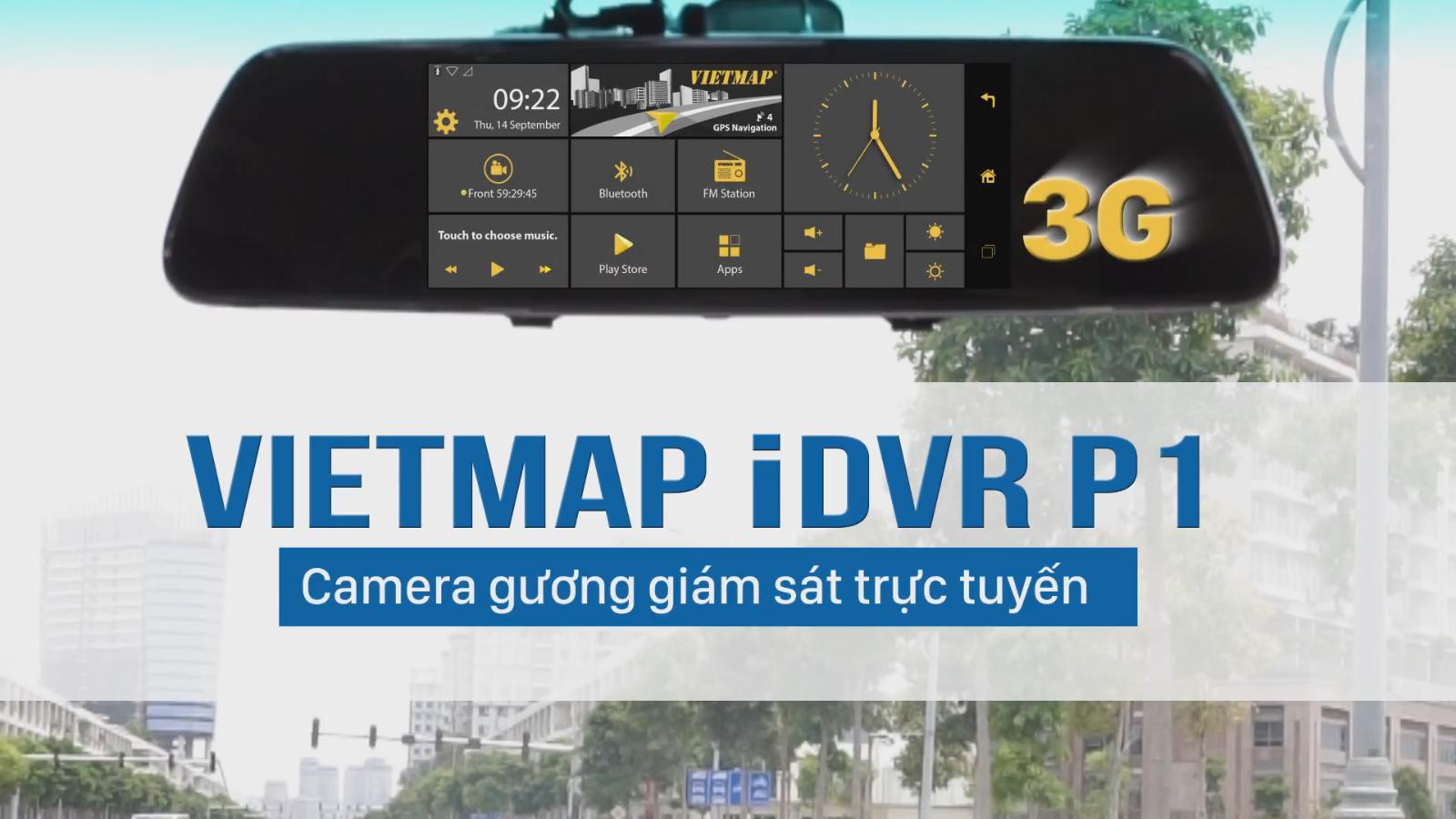 Vietmap iDVR P1 giúp bạn giám sát video online từ xa